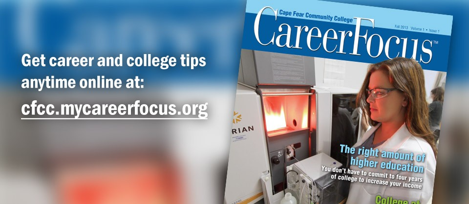 Get career and college tips anytime at cfcc.mycareerfocus.org