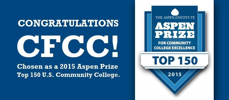 Congratulations CFCC! Chosen as a 2015 Aspen Prize Top 150 U.S. Community College.